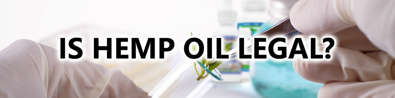 Is Hemp Oil Legal?