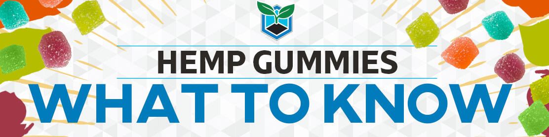 Hemp Gummies What to Know Banner