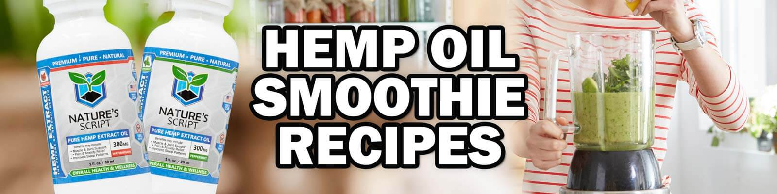 Try our Hemp Oil smoothie recipes