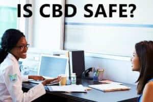Is CBD Safe?