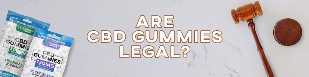 are cbd gummies legal banner