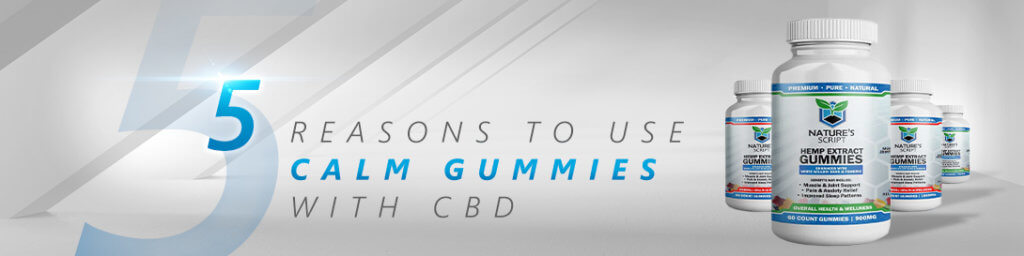 five reasons to use calm gummies with cbd banner
