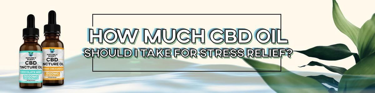 how much cbd oil should i take for stress relief banner