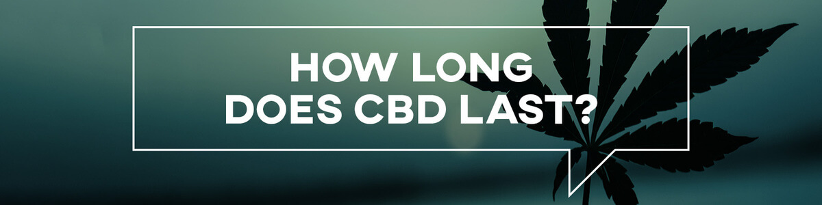 How Long Does CBD Last Banner