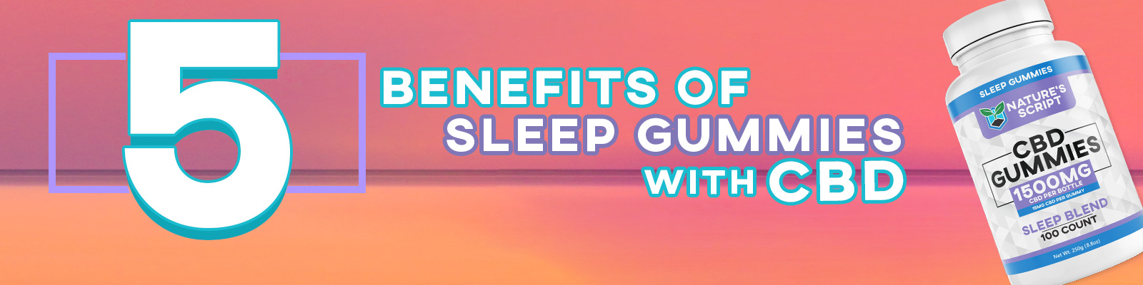 5 Benefits of Sleep Gummies with CBD Banner