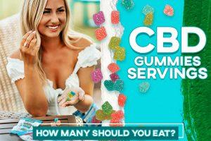 CBD Gummies Servings - How Many CBD Gummies Should You Eat?